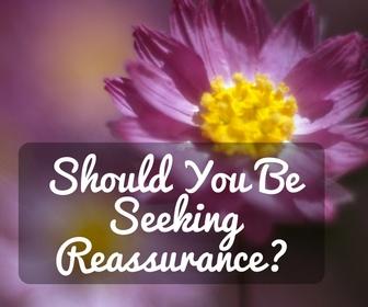 how to stop seeking reassurance